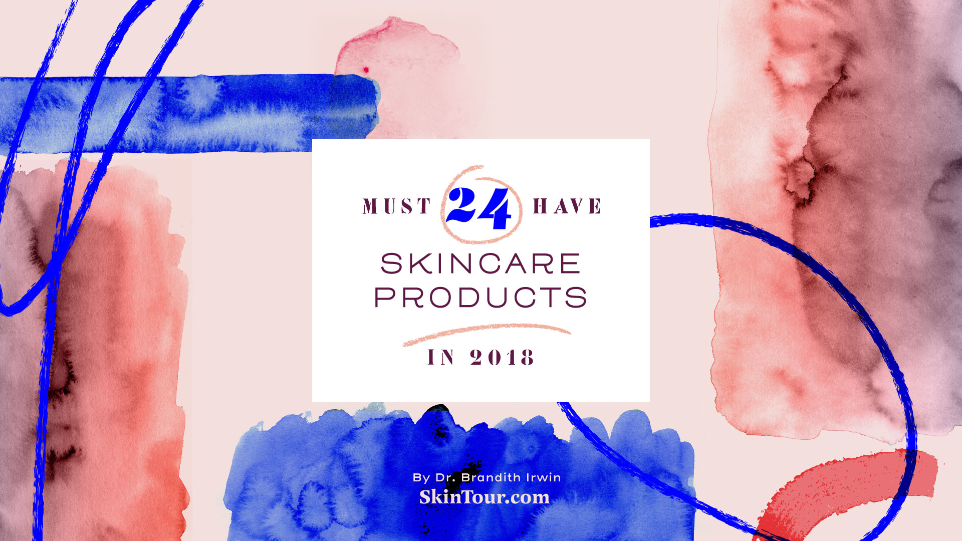 TOP 24 MUST HAVE SKINCARE PRODUCTS FOR 2018 | Skintour